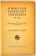 Pataki József: A Magyar Színészet Története 1790-1890. Bp.,1922, Táltos, 222+2 P. Első Kiadás. Félvászon-kötés, Kissé Ko - Books, Magazines, Comics