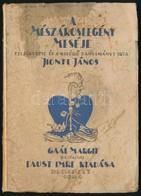 Honti János: A Mészároslegény Meséje. Gaál Margit Rajzaival. Bp., 1940, Faust Imre. Kiadói Papírkötés, Foltos Borítóval, - Books, Magazines, Comics
