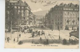 SUISSE - GENEVE - La Rue De Mont Blanc - GE Geneva