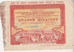 Billet Loterie 1908 / Sanatorium Zuydcoote / Saint-Pol Sur Mer Nord 59 / Pour Enfants Osseux Et Ganglionnaires - Billets De Loterie