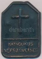~1930. 'Katholikus Népszövetség' Cu Lemezjelvény (24x35mm) T:2 Patina - Coins & Banknotes
