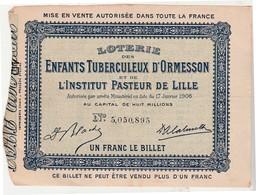 Billet Loterie 1907 / Enfants Tuberculeux D' Ormesson / Institut Pasteur De Lille 59 - Billets De Loterie