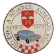 1973. '60 éves A Fővárosi Autótaxi Váll.' Zománcozott Jelvény (20mm) T:1- - Coins & Banknotes