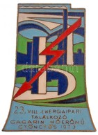 1973. '23. Villamos Energiaipari Találkozó - Gagarin Hőerőmű Gyöngyös 1973' Zománcozott Fém Jelvény (32x44mm) T:2 - Coins & Banknotes