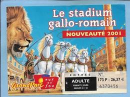 Les Epesses (85) Grand Parc Du Puy Du Fou Le Stadium Gallo-romain 2 Scans 2001 Lion Quadrige Chevaux - Tickets D'entrée
