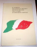 Resistenza Milano ANPI Il Sacrificio Partigiani Militari Deportati - 1^ Ed. 1997 - Books, Magazines, Comics