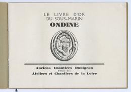 LIVRE D'OR DU SOUS-MARIN ONDINE - CHANTIERS DE LA LOIRE - Libri, Riviste, Fumetti