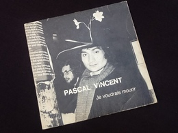Vinyle 45 Tours Pascal Vincent  Je Voudrais Mourir   (1974) - Vinyles