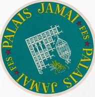 MOROCCO  -  HOTEL LUGAGGE  LABEL - PALAIS JAMAI - FEZ - Hotel Labels
