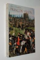P. CHAMPION / FRANCOIS VILLON - Ière Partie : De L'enfance Aux Amours - 1984 - Biografía