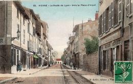 VIENNE LA ROUTE DE LYON VERS LA PLACE D'ARPOT    (CARTE COLORISEE) - Croatie