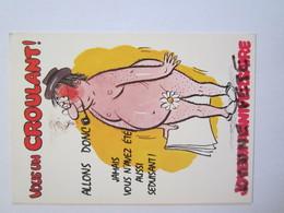 Humoristique Humour Illustrateur Vous En Croulant Allons Donc Jamais Vous N'avez été Aussi Séduisant - Humour