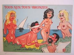 Humoristique Humour Illustrateur Tout Nus Tous Bronzés C'est Catherine Femme Nue Seins Nus - Humour