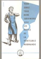 Buvard LA VERITABLE NORMANDE Vous Serez Tous Bons Jardiniers Avec Les Outils - Agriculture