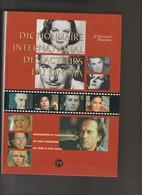 CINEMA: DICTIONNAIRE INTERNATIONAL DES ACTEURS DE CINEMA - Cinéma/Télévision