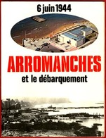 ** ARROMANCHES  DEBARQUEMENT  En  NORMANDIE  +  2  CARTES ** - 1939-45