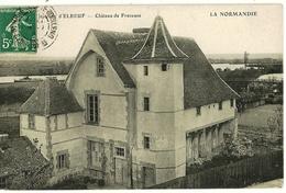 Château De FRENEUSE  Environs D'ELBEUF Ed. Paul Duy - France
