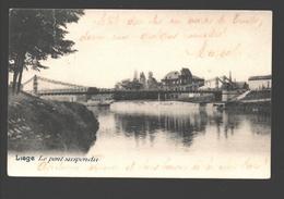 Liège - Le Pont Suspendu - Dos Simple - 1903 - Liege