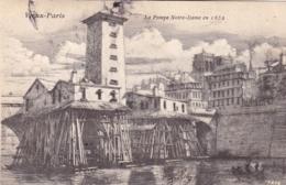 75 - Vieux PARIS - La Pompe Notre Dame En 1852 - Illustrateur - France