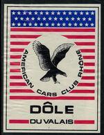 Rare // Etiquette De Vin // Oiseaux // Dôle, Aigle , American Cars Club Rhône - Etiquettes