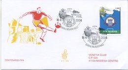 SAN MARINO - FDC VENETIA  2004 - CENTENARIO F.I.F.A. - CALCIO - SPORT  - VIAGGIATA - FDC
