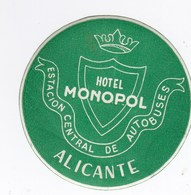 Etiquette De Bagage Valise Tag Valigia Hotel Monopol Alicante  (Espagne) Estatio, Autobuses état Neuf - Advertising