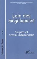 LOIN DES MÉGALOPOLES - COUPLES ET TRAVAIL INDÉPENDANT JACQUES-JOUVENOT & TRIPIER - Psychologie/Philosophie