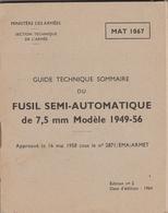 Guide Technique Sommaire Du Fusil Semi-Automatique De 7,5mm Modèle 1949-56 éddition 1964 - Mat 1067 + Modificatif - Libros, Revistas & Catálogos