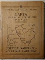 TCI - Carta Zone Turistiche - Cortina D'Ampezzo E Dolomiti Cadorine - Anni 1920-30? - Touring Club - Geographical Maps