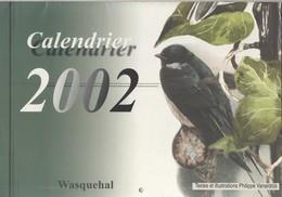 CALENDRIER THEME OISEAUX DES HAUTS DE FRANCE - TEXTE ET ILLUSTRATIONS DE PHILIPPE VANARDOIS ( WASQUEHAL 2002 ) A VOIR - Grand Format : 2001-...