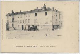 55 VARENNES . L'Argonne Hôtel Du Grand Monarque , édit : Heuillard  , Années 1900 , état Extra - France