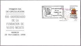 400 Aniv. FUNDACION DE NUEVO MEXICO - 400 Anniv. Foundation N.Mexico. SPD/FDC Madrid 1998 - Historia