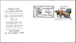 400 Aniv. FUNDACION DE NUEVO MEXICO - 400 Anniv. Foundation N.Mexico. SPD/FDC Barcelona 1998 - Historia