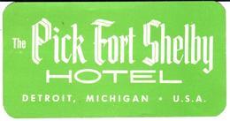 ETIQUETA DE HOTEL  - THE PICK FORT SHELBY HOTEL  -DETROIT- MICHIGAN -U.S.A. - Etiquetas De Hotel