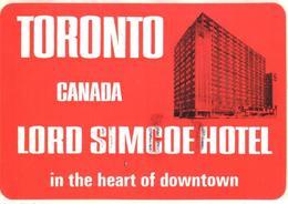 ETIQUETA DE HOTEL  - LORD SIMCOE HOTEL  -TORONTO -CANADA - Etiquetas De Hotel