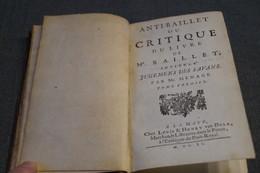 Anti-Baillet Ou Critique,jugement Des Savants Par Mr.Gilles Menage,1690,La Haye,390 Pages + 16,16 Cm/10,5 Cm. - Books, Magazines, Comics