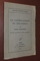LA CONSOLATRICE DE DELACROIX / H. MARTINEAU  LE DIVAN 1933 UN DES 300 SUR VELIN - Books, Magazines, Comics