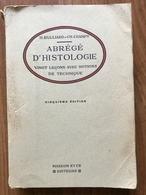 Bulliard Et Champy - Abrégé D'histologie - Vingt Leçons Avec Notions De Technique - Sciences