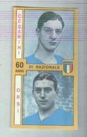 CESARINI,ORSI...ITALIA CALCIO TEAM ..MUNDIAL....SOCCER..WORLD CUP....FOOTBALL..FIFA - Trading Cards