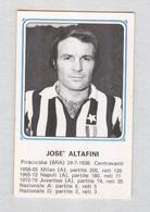 JOSE ALTAFINI.. CALCIO TEAM ..MUNDIAL....SOCCER..WORLD CUP....FOOTBALL..FIFA - Trading Cards