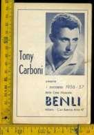 Personaggio Attore Attrice Cantante Musica Teatro Cinema Opuscolo Tony Carboni - Artisti