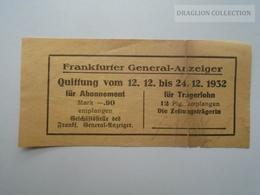D162647  Frankfurter General Anzeiger - Quittung  1932  Mark -.90 - Allemagne