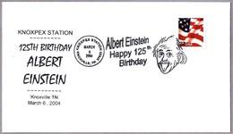 125 ANIV. NACIMIENTO DE ALBERT EINSTEIN - 125th Birthday. Knosville TN 2004 - Albert Einstein