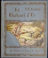 James Oliver Curwood - Les Chasseurs D'Or - Les Éditions G. Crès Et Cie. - Paris - ( 1927 ) . - Books, Magazines, Comics