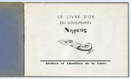 LIVRE D'OR DU SOUS-MARIN NEREE - CHANTIERS DE LA LOIRE - Books, Magazines, Comics