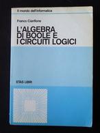 FRANCO CIANFLONE L'ALGEBRA DI BOOLE E I CIRCUITI LOGICI ETAS MILANO 1981 - Libri, Riviste, Fumetti