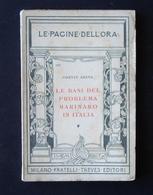 ORESTE ARENA LE BASI DEL PROBLEMA MARINARO IN ITALIA  TREVES 27 MILANO 1917 - Libri, Riviste, Fumetti