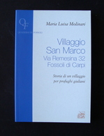 MOLINARI VILLAGGIO SAN MARCO PROFUGHI GIULIANI QUADERNI DI FOSSOLI EGA 2006 - Libri, Riviste, Fumetti
