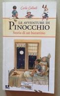 Carlo Collodi Le Avventure Di Pinocchio Storia Di Un Burattino Ill Fiorini 2007 - Libri, Riviste, Fumetti