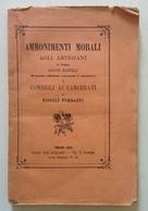 G Martelli Ammonimenti Morali Agli Artigiani N Tommasèo Consigli Ai Carcerati - Libri, Riviste, Fumetti
